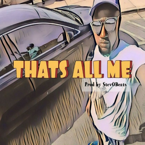 That's All Me Prod by StevObeats.mp3