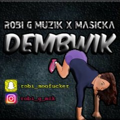 Robi G Muzik X Masicka - DEMBWIK [WOLVERINE RIDDIM]