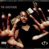 Westside Pt. II (My Melody) Feat Hi-C, DJ Quik, James Debarge, Playa Hamm & Suga Free) - TQ