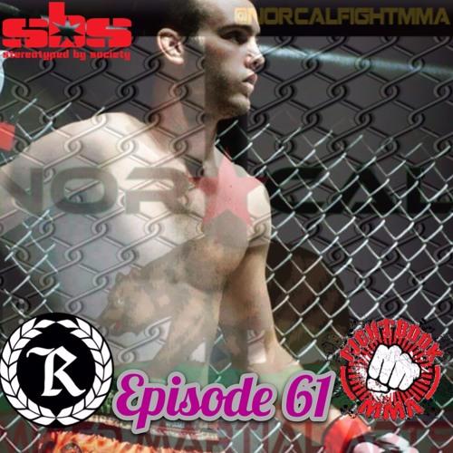 Episode 61: @norcalfightmma Podcast Featuring Brandon Olson