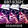 Big Ba$il - Arrogant
