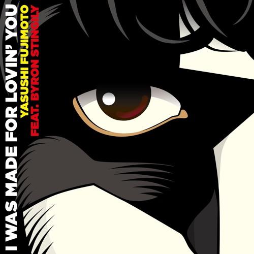 """Yasushi FUJIMOTO feat. Byron STINGILY """"I was made for lovin' you"""" TREATKING Brazilian remix"""