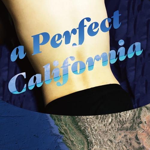 a Perfect California