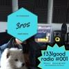 F33lgood Radio #001