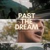 Past The Dream