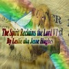 The Spirit Reclaims The Lord Version One