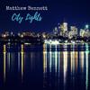 Here and Now - Matthew Bennett - 2016 City Lights Album