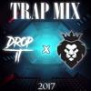 Trap Mix 2017 ( DROP IT x Trap Beast )