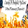 I Am Flamez - Cardi B Bodak Yellow (Remix)