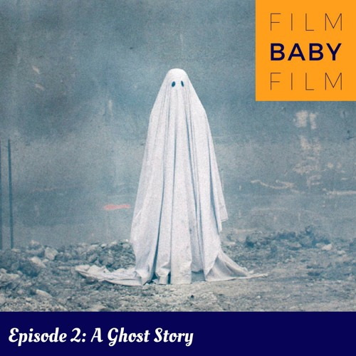 Episode 2: A Ghost Story by Film Baby Film | Free Listening