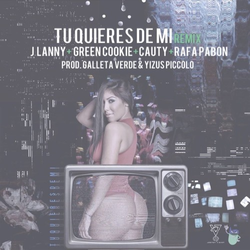 Tu Quieres De Mi (Remix) Ft Cauty , Green Cookie , Rafa Pabon