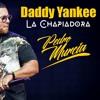 Daddy Yankee La Chapiadora Pedro Murcia Salsatón Mash Mp3