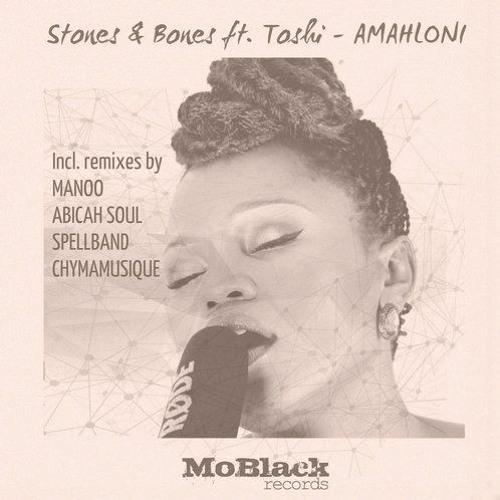 Stones & Bones, Toshi, Manoo-Amahloni (Manoo Remix)
