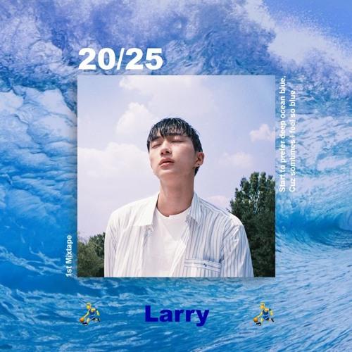 Larry 1st Mixtape [20/25; start to prefer blue, cuz sometimes i feel so blue]