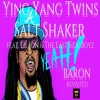 Ying Yang Twins - Salt Shaker feat. Lil Jon & The East Side Boyz (Baron revisited)
