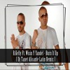 Download R.Kelly Ft. Wisin Y Yandel - Burn It Up [ Dj Tanet Alicante Latin Remix ] Mp3