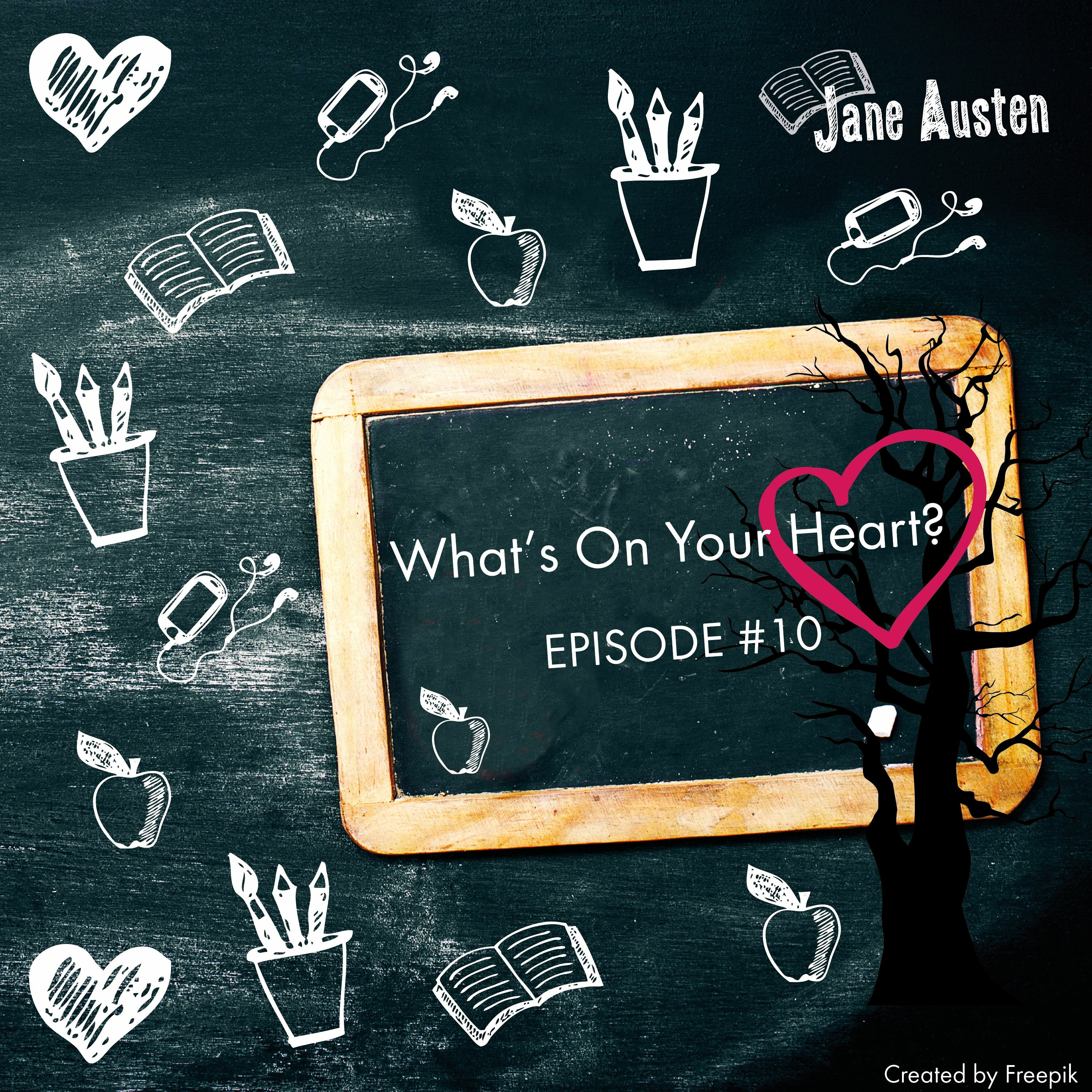 Episode 10 - What's On Your Heart?