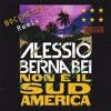 Alessio Bernabei - Non è Il Sudamerica (Bocchetti Bootleg Remix) [07 / 2017]