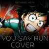You Say Run (Cover)