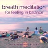 Breath Meditation for Feeling in 'Balance' (*so simple and brilliant*)