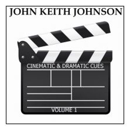 JOHN KEITH JOHNSON CINEMATIC & DRAMATIC CUES VOL. 1