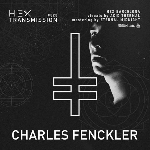 HEX Transmission #020 - Charles Fenckler