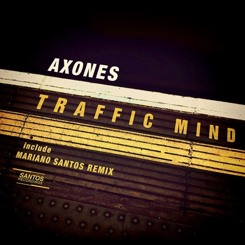 AXONES - TRAFFIC MIND(Original Mix) - [SANTOS RECORDINGS]