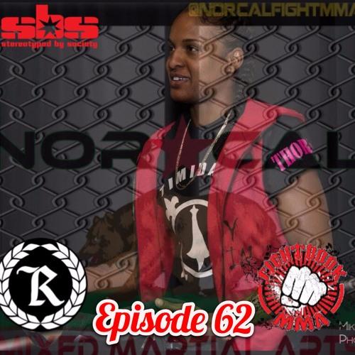 Episode 62: @norcalfightmma Podcast Featuring (@Prtyassassin)