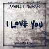 Axwell Λ Ingrosso - I Love You (Hogland Remix) [FREE DOWNLOAD]