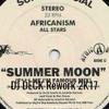 Africanism All Stars - Summer Moon (DJ DECK Rework 2K17 )