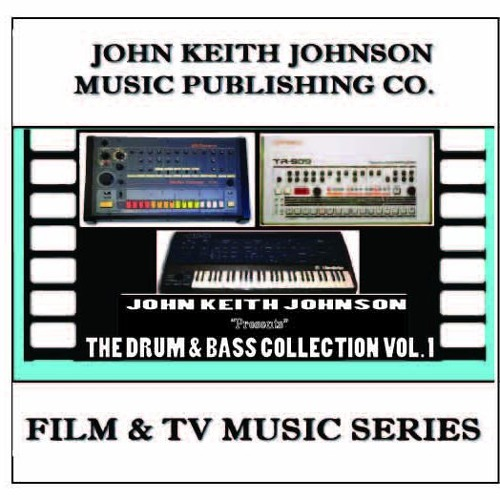 JOHN KEITH JOHNSON PRESENTS THE DRUM & BASS COLLECTION VOL. 1