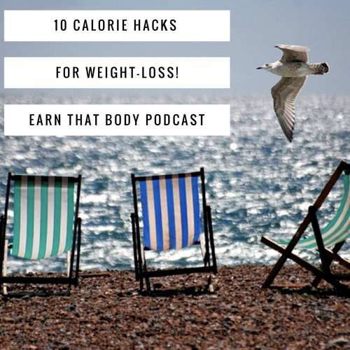 #64  10 Calorie Hacks for Weight Loss!