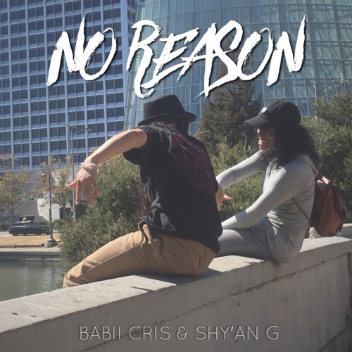 No Reason - Babii Cris x Shy'an G (Prod by Babii Cris and Shy'an G)*OFFICIAL VIDEO IN DESCRIPTION*