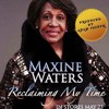 Download Adam Joseph - Reclaiming My Time ft. Maxine Waters Mp3