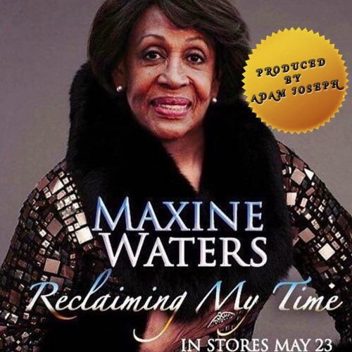 Quotes About Anger And Rage: Reclaiming My Time Ft. Maxine Waters By