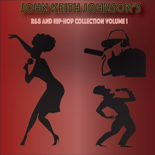 JOHN KEITH JOHNSON'S R&B AND HIP-HOP COLLECTION VOL. 1