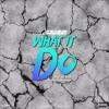 Ed Rich & Steven Cannon - What It Do