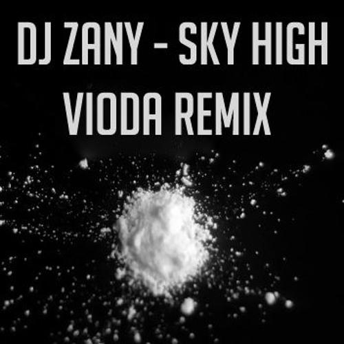 Dj Zany - Sky High (Vioda Remix) [FREE DOWNLOAD]