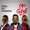Toofan Ft Patoranking - Ma Girl Afro Croodz X Mica ReflipClick on BUY to get your copy