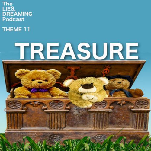 Lies, Dreaming #11 - Treasure