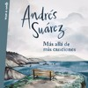 Más allá de mis canciones - Andrés Suárez