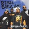 Rebel Souljahz - Nothing To Hide