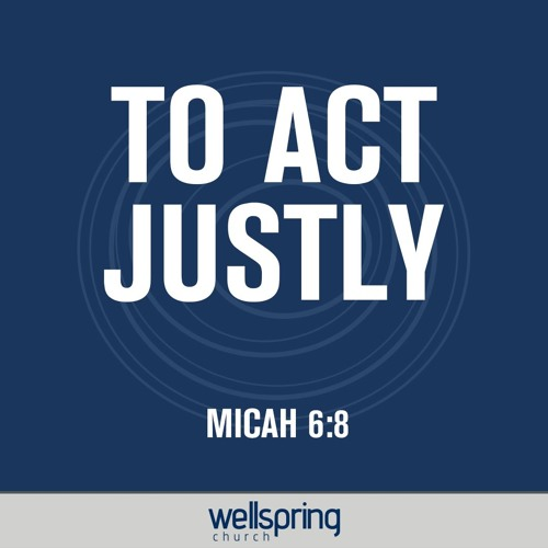 To Act Justly | Pastor Steve Gibson