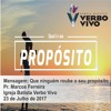 Que ninguém roube o seu propósito - Pr. Marcos Ferreira - 23-07-17