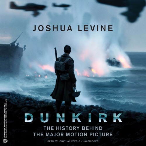 An Excerpt of DUNKIRK by Joshua Levine