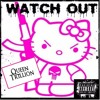 WATCH OUT [2 CHAINZ COVER] **FEMALE VERSION NEW**