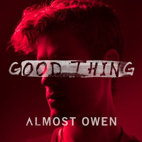 Almost Owen Good Thing