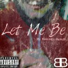 King Drew x Brennan Savage - Let Me Be. (Prod. Invaluable )