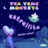 Tea Time Monkeys - Estrellita, ¿donde estás? (Version)