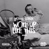 Woke Up Like This (Remix)